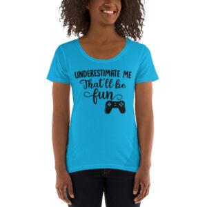 Underestimate Me! Ladies' Scoopneck T-Shirt (Black Letters)
